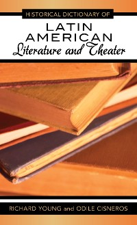 Cover Historical Dictionary of Latin American Literature and Theater