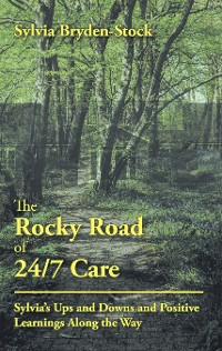 Cover The Rocky Road of 24/7 Care