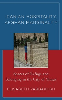 Cover Iranian Hospitality, Afghan Marginality