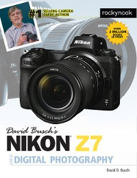 Cover David Busch's Nikon Z7 Guide to Digital Photography