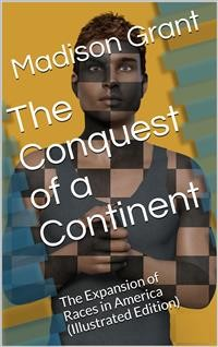 Cover The Conquest of a Continent / or, The Expansion of Races in America