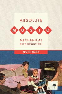 Cover Absolute Music, Mechanical Reproduction