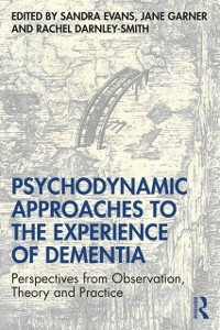Cover Psychodynamic Approaches to the Experience of Dementia