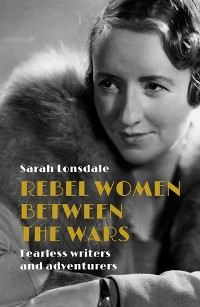 Cover Rebel women between the wars