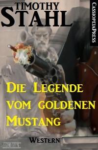 Cover Die Legende vom goldenen Mustang: Western