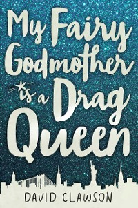 Cover My Fairy Godmother is a Drag Queen