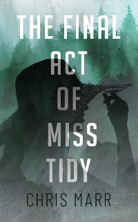 Cover The Final Act of Miss Tidy