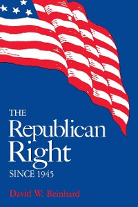 Cover The Republican Right since 1945