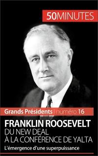Cover Franklin Roosevelt. Du New Deal à la conférence de Yalta