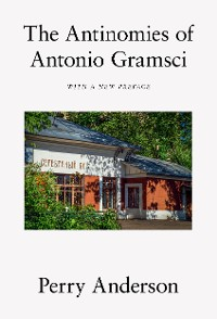 Cover The Antinomies of Antonio Gramsci