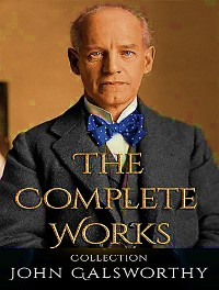 Cover The Complete Works of John Galsworthy