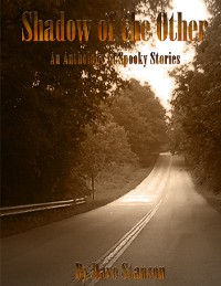 Cover Shadow of the Other: An Anthology of Spooky Stories