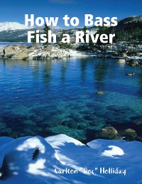 Cover How to Bass Fish a River