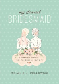 Cover My Dearest Bridesmaid