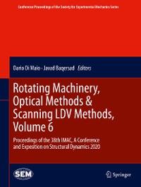 Cover Rotating Machinery, Optical Methods & Scanning LDV Methods, Volume 6