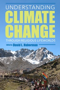 Cover Understanding Climate Change through Religious Lifeworlds